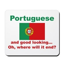 Good Looking Portuguese Mousepad