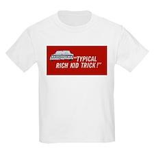 Typical Rich Kid Trick! T-Shirt