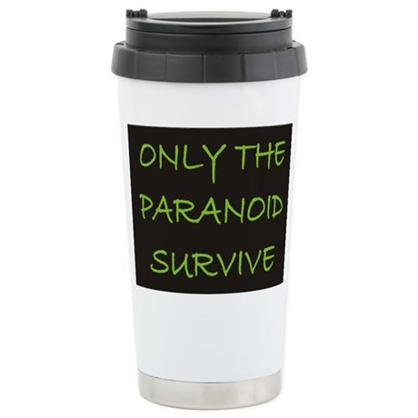 Only The Paranoid Survive Stainless Steel Travel M