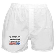 It's not about hate! Boxer Shorts