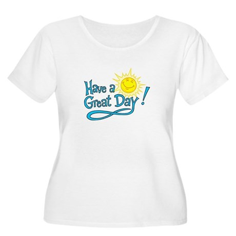 Have a Great Day Women's Plus Size Scoop Neck T-Sh