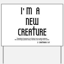 New Creature Yard Sign