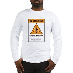 Overly curious Long Sleeve T-Shirt