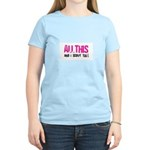 All This And I Sculpt too! Women's Light T-Shirt
