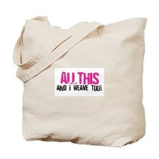 All This And I Weave too! Tote Bag