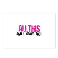 All This And I Weave too! Postcards (Package of 8)