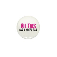 All This And I Weave too! Mini Button (10 pack)