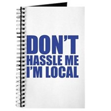 Dont Hassle me I'm Local Journal