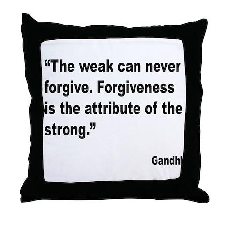 Gandhi Forgiveness Quote Throw Pillow