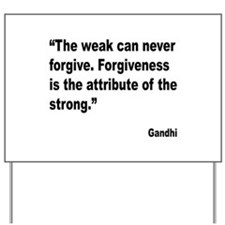 Gandhi Forgiveness Quote Yard Sign