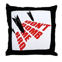 Don't Bomb Throw Pillow