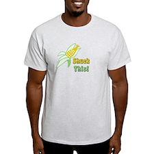 Shuck this! T-Shirt