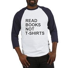 Read Books Not T-Shirts Baseball Jersey