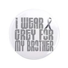 """I Wear Grey For My Brother 16 3.5"""" Button"""