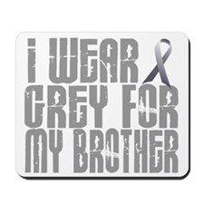 I Wear Grey For My Brother 16 Mousepad