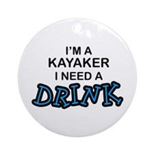 Kayaker Need a Drink Ornament (Round)
