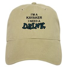 Kayaker Need a Drink Baseball Cap