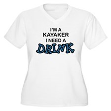 Kayaker Need a Drink T-Shirt
