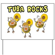 Tuba Rocks Yard Sign