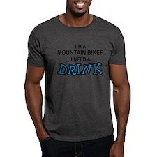 Mountain Biker Need a Drink T-Shirt