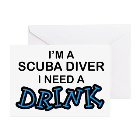 Scuba Diver Need a Drink Greeting Cards (Pk of 10)