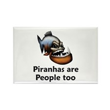 Piranhas are People too Rectangle Magnet