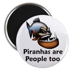 "Piranhas are People too 2.25"" Magnet (10 pack)"