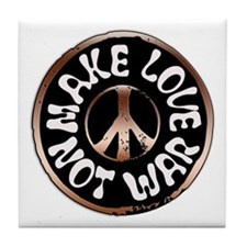 Make Love Not War Tile Coaster
