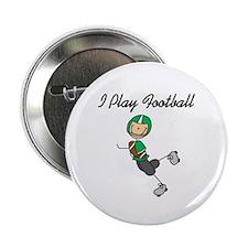 "Green I Play Football 2.25"" Button"