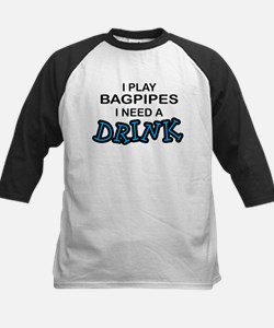 Bagpipes Need a Drink Tee