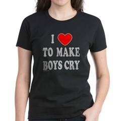 I MAKE BOYS CRY Women's Dark T-Shirt