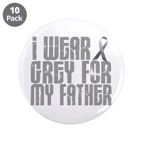 "I Wear Grey For My Father 16 3.5"" Button (10 pack)"