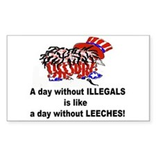 A day without illegals is lik Rectangle Decal