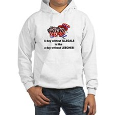 A day without illegals is lik Hoodie