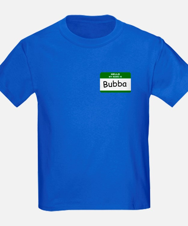 HELLO MY NAME IS BUBBA Name Badge T