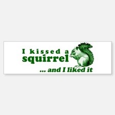 I Kissed A Squirrel Bumper Car Car Sticker