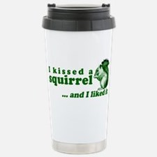 I Kissed A Squirrel Travel Mug