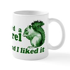 I Kissed A Squirrel Small Mug