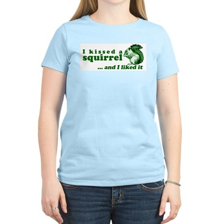 I Kissed A Squirrel Women's Light T-Shirt