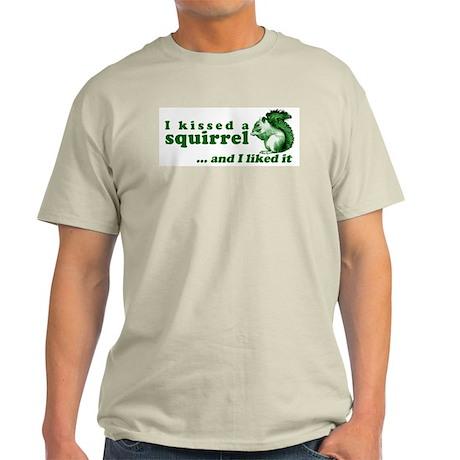 I Kissed A Squirrel Light T-Shirt