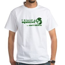 I Kissed A Squirrel Shirt