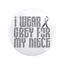 "I Wear Grey For My Niece 16 3.5"" Button"