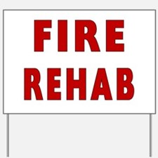 Fire Rehab Yard Sign