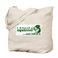 I Kissed A Squirrel Tote Bag
