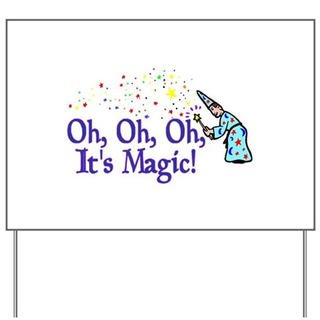 It's Magic Yard Sign