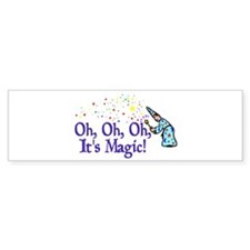 It's Magic Bumper Bumper Sticker
