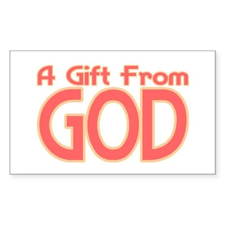 Gift From God Rectangle Sticker