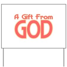 Gift From God Yard Sign
