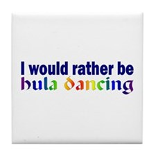 Rather Be Hula Dancing Tile Coaster