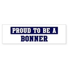 Proud to be Bonner Bumper Bumper Sticker